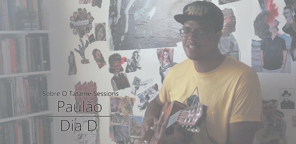 Sobre O Tatame Sessions #2 apresenta: a sonoridade de Paulão
